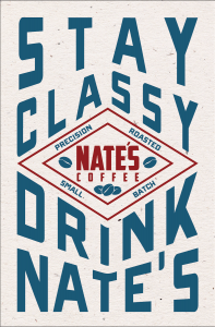No matter which coffee you choose, make it Nate's